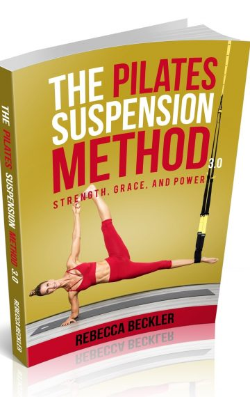 The Pilates Suspension Method 3.0 Strength, Grace and Power
